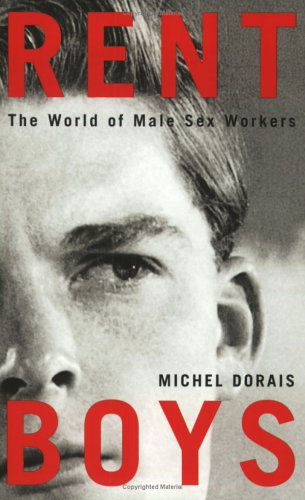Rent Boys The World of Male Sex Trade Workers  2005 9780773529038 Front Cover