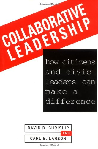 Collaborative Leadership How Citizens and Civic Leaders Can Make a Difference  1994 edition cover
