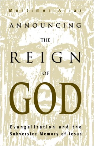Announcing the Reign of God Evangelization and the Subversive Memory of Jesus  2001 edition cover