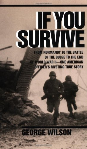 If You Survive From Normandy to the Battle of the Bulge to the End of World War II, One American Officer's Riveting True Story  1987 edition cover