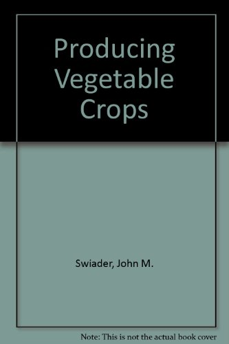 Producing Vegetable Crops 4th edition cover