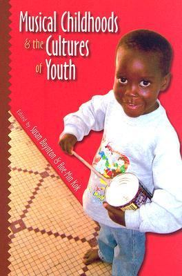 Musical Childhoods and the Cultures of Youth   2006 edition cover