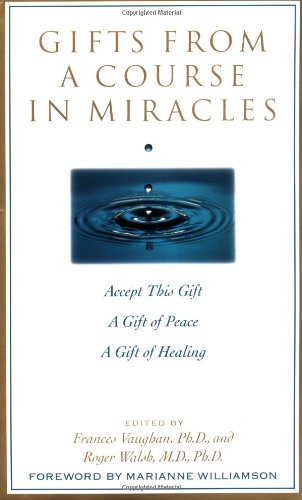 Gifts from a Course in Miracles Accept This Gift, a Gift of Peace, a Gift of Healing N/A 9780874778038 Front Cover