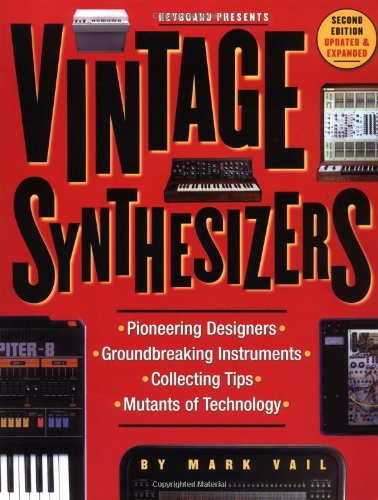 Vintage Synthesizers Groundbreaking Instruments and Pioneering Designers of Electronic Music Syntesize 2nd 2000 (Revised) edition cover