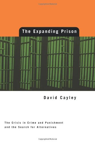 Expanding Prison The Crisis in Crime and Punishment and the Search for Alternatives N/A 9780887846038 Front Cover