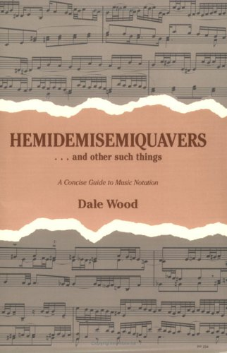 Hemidemisemiquavers... and Other Such Things : A Concise Guide to Music Notation 1st edition cover