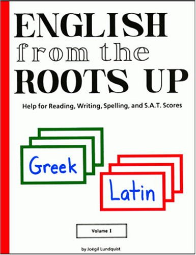 English from the Roots Up Help for Reading, Writing, Spelling and S. A. T. Scores N/A edition cover