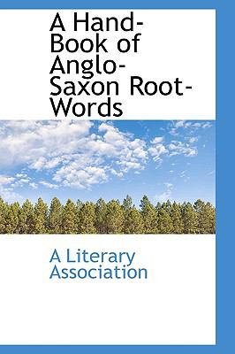 Hand-Book of Anglo-Saxon Root-Words  2009 edition cover