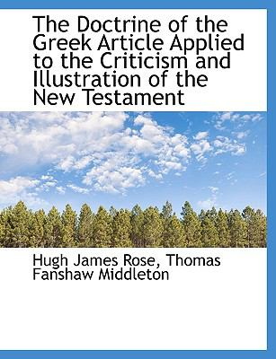 Doctrine of the Greek Article Applied to the Criticism and Illustration of the New Testament N/A 9781115197038 Front Cover