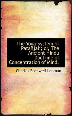 Yoga-System of Pata�jali; or, the Ancient Hindu Doctrine of Concentration of Mind  N/A 9781116554038 Front Cover