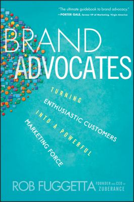 Brand Advocates Turning Enthusiastic Customers into a Powerful Marketing Force  2012 edition cover