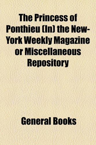 Princess of Ponthieu the New-York Weekly Magazine or Miscellaneous Repository  2010 edition cover