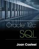 Oracle 12c: SQL  2015 9781305251038 Front Cover