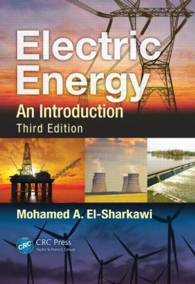 Electric Energy An Introduction, Third Edition 3rd 2012 (Revised) 9781466503038 Front Cover