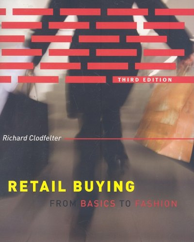Retail Buying 3rd Edition From Basics to Fashion 3rd 2008 (Revised) 9781563677038 Front Cover