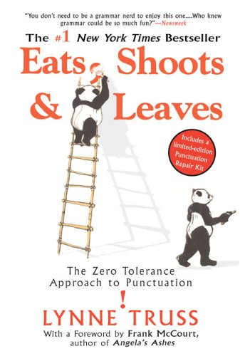 Eats, Shoots and Leaves The Zero Tolerance Approach to Punctuation  2006 9781592402038 Front Cover