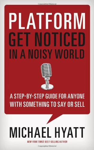 Platform Get Noticed in a Noisy World  2012 9781595555038 Front Cover