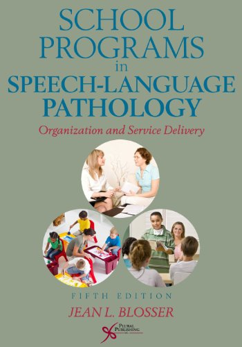 School Programs in Speech-Language Pathology Organization and Service Delivery 5th 2012 (Revised) edition cover