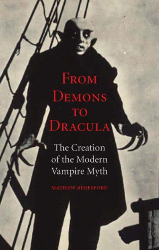 From Demons to Dracula The Creation of the Modern Vampire Myth  2008 edition cover