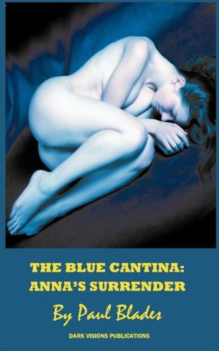 Anna's Surrender The Blue Cantina: Book Two  2011 9781937335038 Front Cover