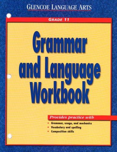 Glencoe Language Arts Grammar and Language Book Grade 11  2000 (Workbook) 9780028183039 Front Cover