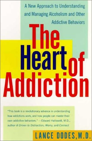 Heart of Addiction A New Approach to Understanding and Managing Alcoholism and Other Addictive Behaviors  2002 edition cover