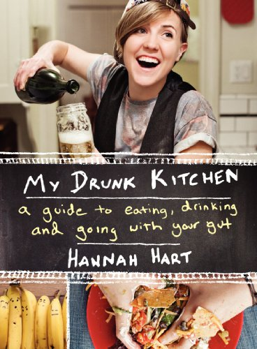 My Drunk Kitchen A Guide to Eating, Drinking, and Going with Your Gut  2014 edition cover