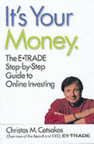 It's Your Money The e*TRADE Step-By-Step Guide to Online Investing  2000 9780066620039 Front Cover