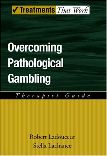 Overcoming Pathological Gambling Therapist Guide  2007 edition cover
