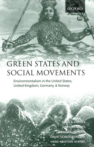 Green States and Social Movements Environmentalism in the United States, United Kingdom, Germany, and Norway  2003 9780199249039 Front Cover