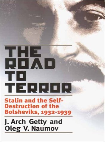 Road to Terror Stalin and the Self-Destruction of the Bolsheviks, 1932-1939  2002 9780300094039 Front Cover