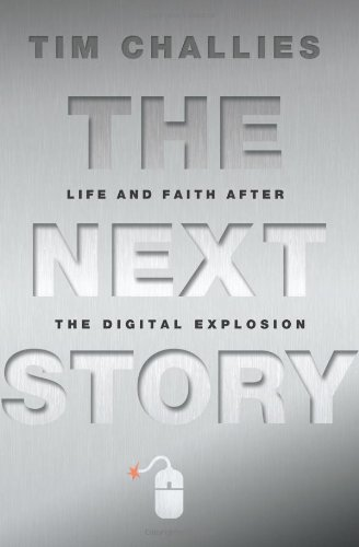 Next Story Life and Faith after the Digital Explosion  2011 9780310329039 Front Cover