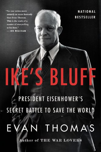 Ike's Bluff President Eisenhower's Secret Battle to Save the World  2013 edition cover