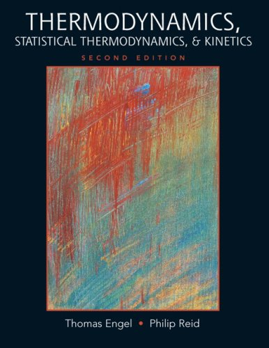 Thermodynamics, Statistical Thermodynamics, and Kinetics  2nd 2010 edition cover