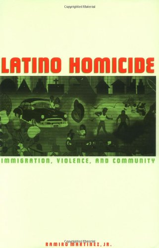 Latino Homicide Immigration, Violence, and Community  2002 edition cover
