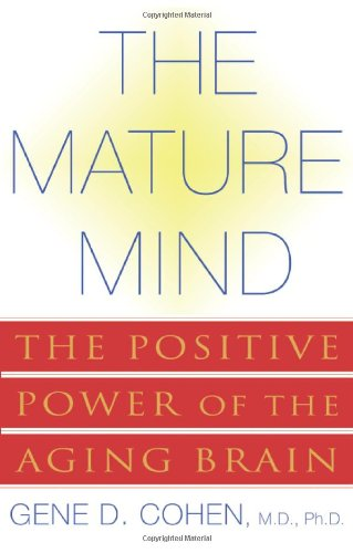 Mature Mind The Positive Power of the Aging Brain  2005 edition cover