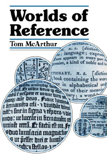 Worlds of Reference Learning and Language from the Clay Tablet to the Computer N/A 9780521314039 Front Cover