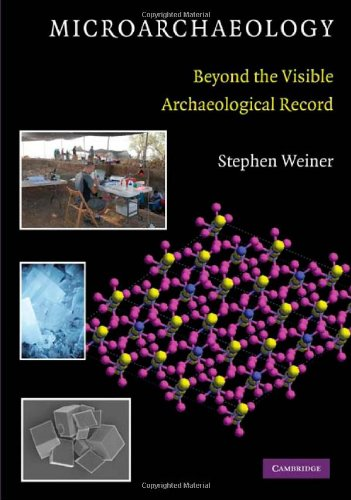 Microarchaeology Beyond the Visible Archaeological Record  2010 9780521880039 Front Cover