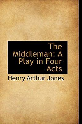 Middleman : A Play in Four Acts N/A edition cover