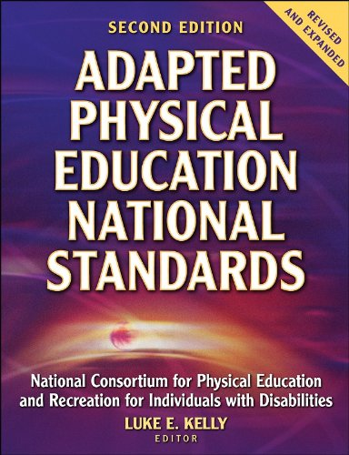 Adapted Physical Education National Standards National Consortium for Physical Education and Recreation for Individuals with Disabilities 2nd 2006 (Revised) edition cover