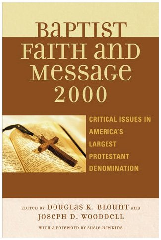 Baptist Faith and Message 2000 Critical Issues in America's Largest Protestant Denomination  2007 9780742551039 Front Cover