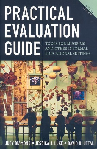 Pracitcal Evaluation Guide Tools for Museums and Other Informal Educational Settings 2nd 2009 (Revised) edition cover