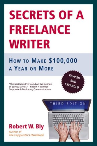 Secrets of a Freelance Writer How to Make $100,000 a Year or More 3rd 2006 (Revised) edition cover