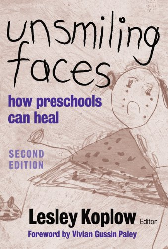 Unsmiling Faces How Preschools Can Heal 2nd 2007 (Revised) 9780807748039 Front Cover