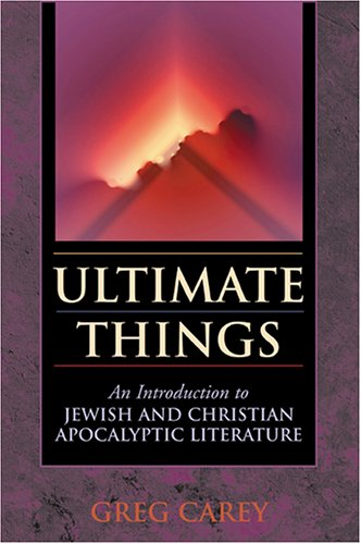 Ultimate Things An Introduction to Jewish and Christian Apocalyptic Literature  2005 edition cover