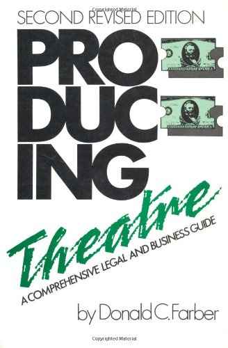 Producing Theatre A Comprehensive Legal and Business Guide 2nd 1997 (Revised) 9780879101039 Front Cover