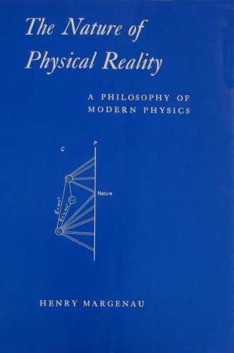 Nature of Physical Reality : A Philosophy of Modern Physics Reprint edition cover