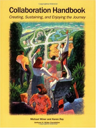 Collaboration Handbook Creating, Sustaining, and Enjoying the Journey  1994 9780940069039 Front Cover