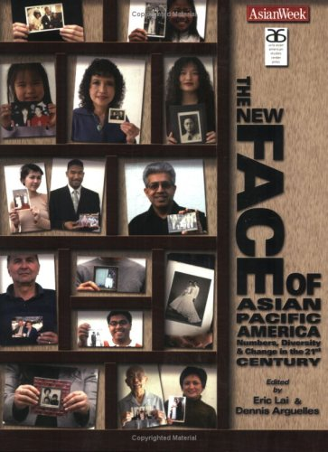 New Face of Asian Pacific America : Numbers, Diversity, and Change in the 21st Century 1st 2003 edition cover