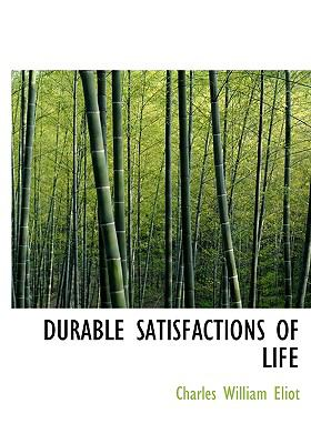 Durable Satisfactions of Life N/A 9781115273039 Front Cover